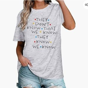 FRIENDS They Don't Know We Know T Shirt M